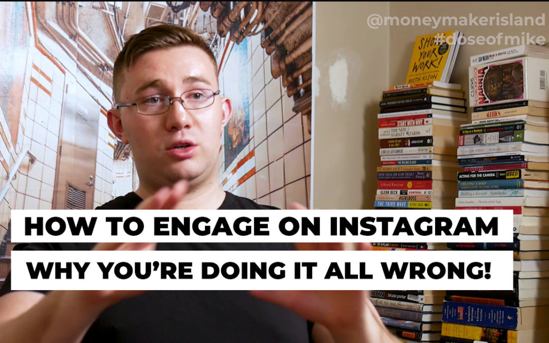 How to Engage on Instagram – Why You're Doing It All Wrong!
