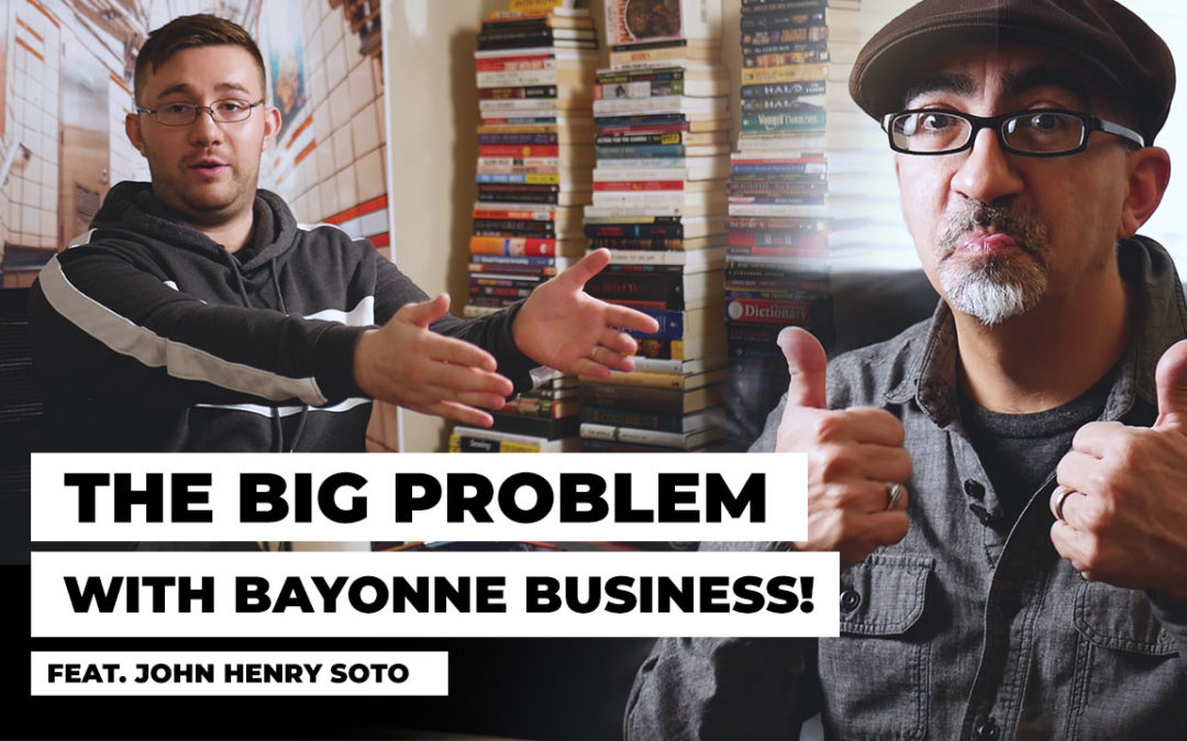 The Big Problem w/ Bayonne Business – Feat. John Henry Soto!