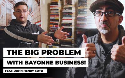 The Big Problem w/ Bayonne Business – Feat. John Henry Soto!